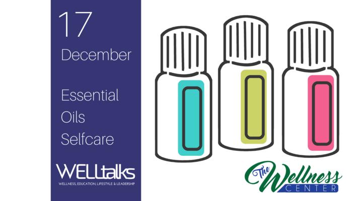 WELLtalk:  Essential Oils Selfcare