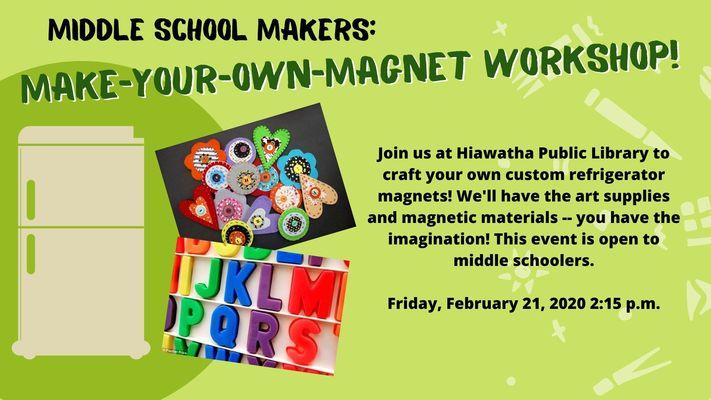 Middle School Makers: Make-Your-Own Magnet Workshop