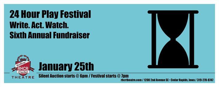 "RHCR Theatre 24 Hour Play Festival ""Write.Act.Watch."" 6th Annual Fundraiser"