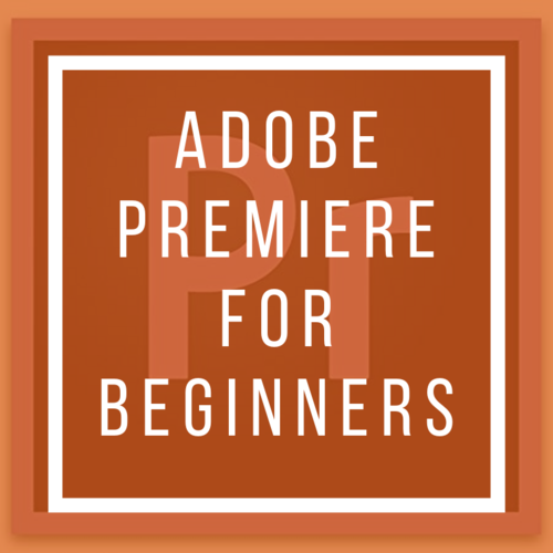 Adobe Premiere for Beginners