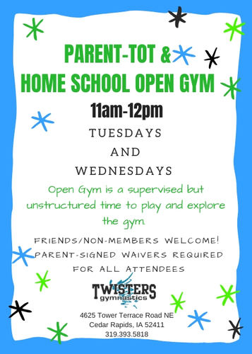 Parent-tot and Homeschool Open Gym at Twisters!