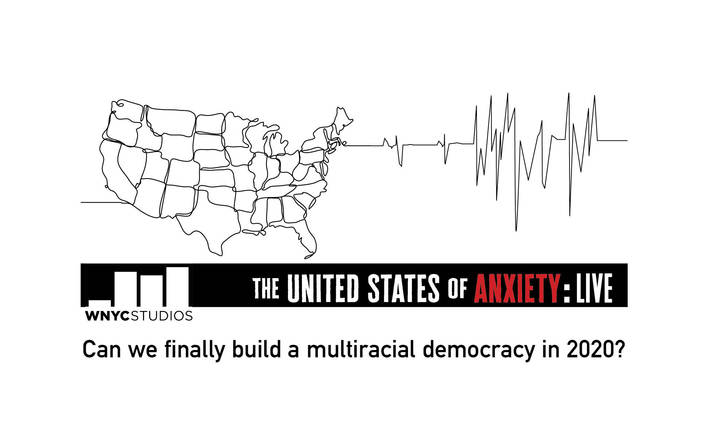 The United States of Anxiety: Building a Multiracial Democracy in 2020