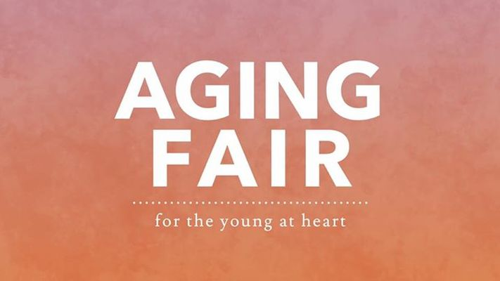 Aging Fair (for the Young at Heart)