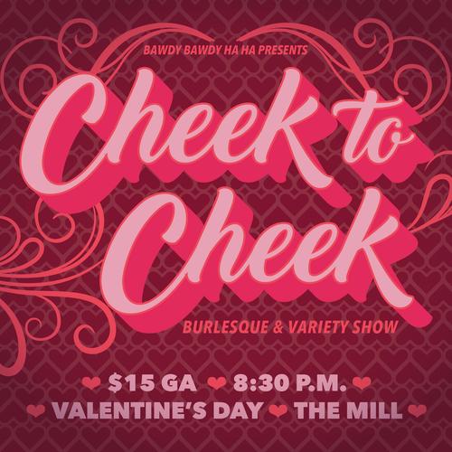 Cheek to Cheek Valentine's Day Burlesque
