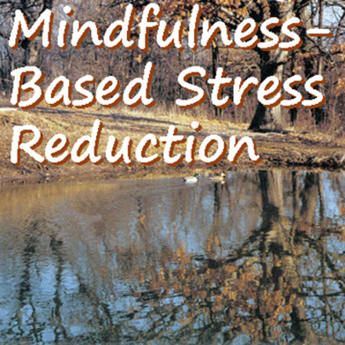 Mindfulness-Based Stress Reduction (MBSR) at Prairiewoods