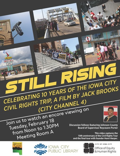 Still Rising: Celebrating 10 Years of the Iowa City Civil Rights Trip, A film by Jack Brooks