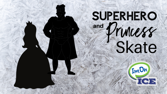 Superhero and Princess Skate