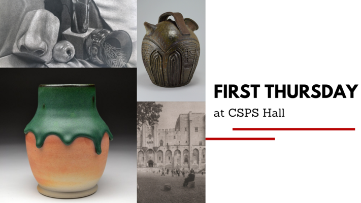 CANCELLED: First Thursday at CSPS Hall