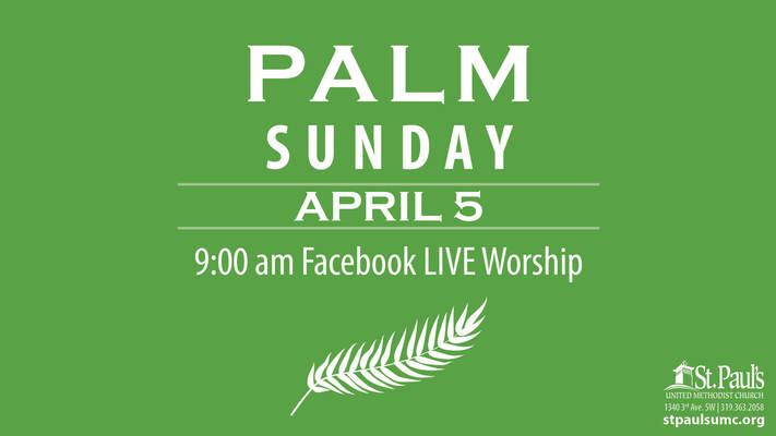 Palm Sunday - St. Paul's UMC - Facebook LIVE 9am