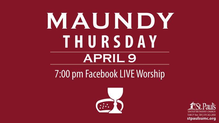 Maundy Thursday - St. Paul's UMC - Facebook LIVE 7pm