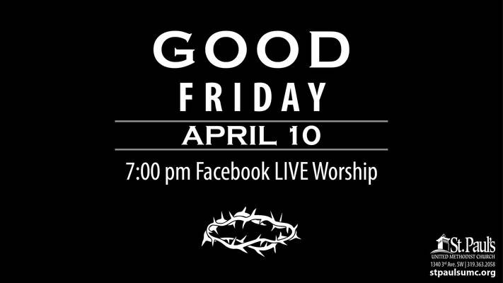 Good Friday - St. Paul's UMC - Facebook LIVE 7pm