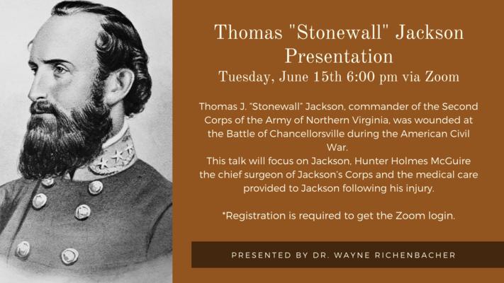 """Thomas """"Stonewall"""" Jackson Presentation via Zoom"""
