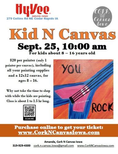 Kid N Canvas - Collins Rd Hy-Vee - You Rock - CorknCanvasIowa