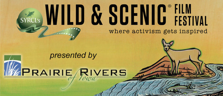 Prairie Rivers of Iowa presents the Wild & Scenic Film Festival