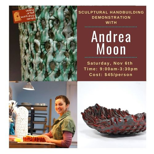 Visiting Artist Series: Sculptural Hand building Demonstration with Andrea Moon