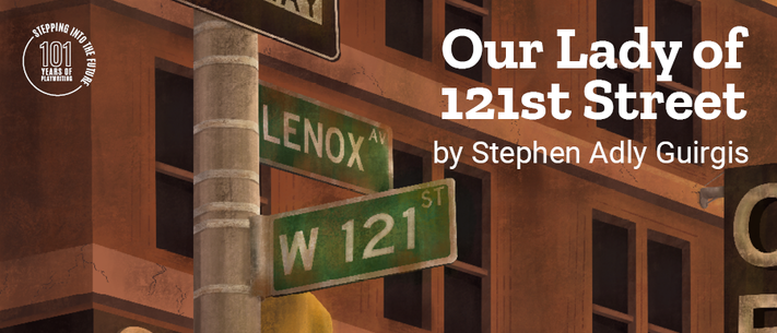 UI Theatre presents Our Lady of 121st Street