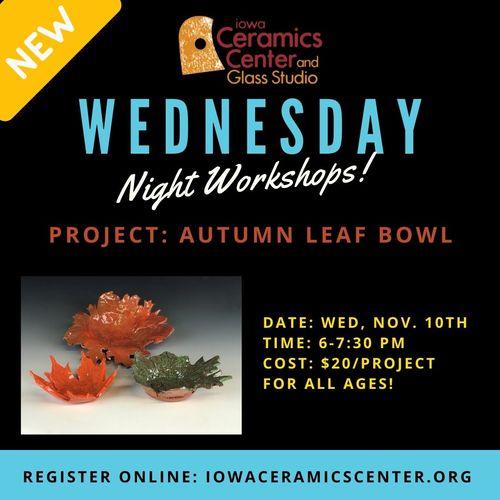 Wednesday Night Workshops: Autumn Leaf Bowls