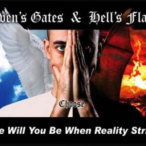 Heaven's Gates, Hell's Flames. You Decide!