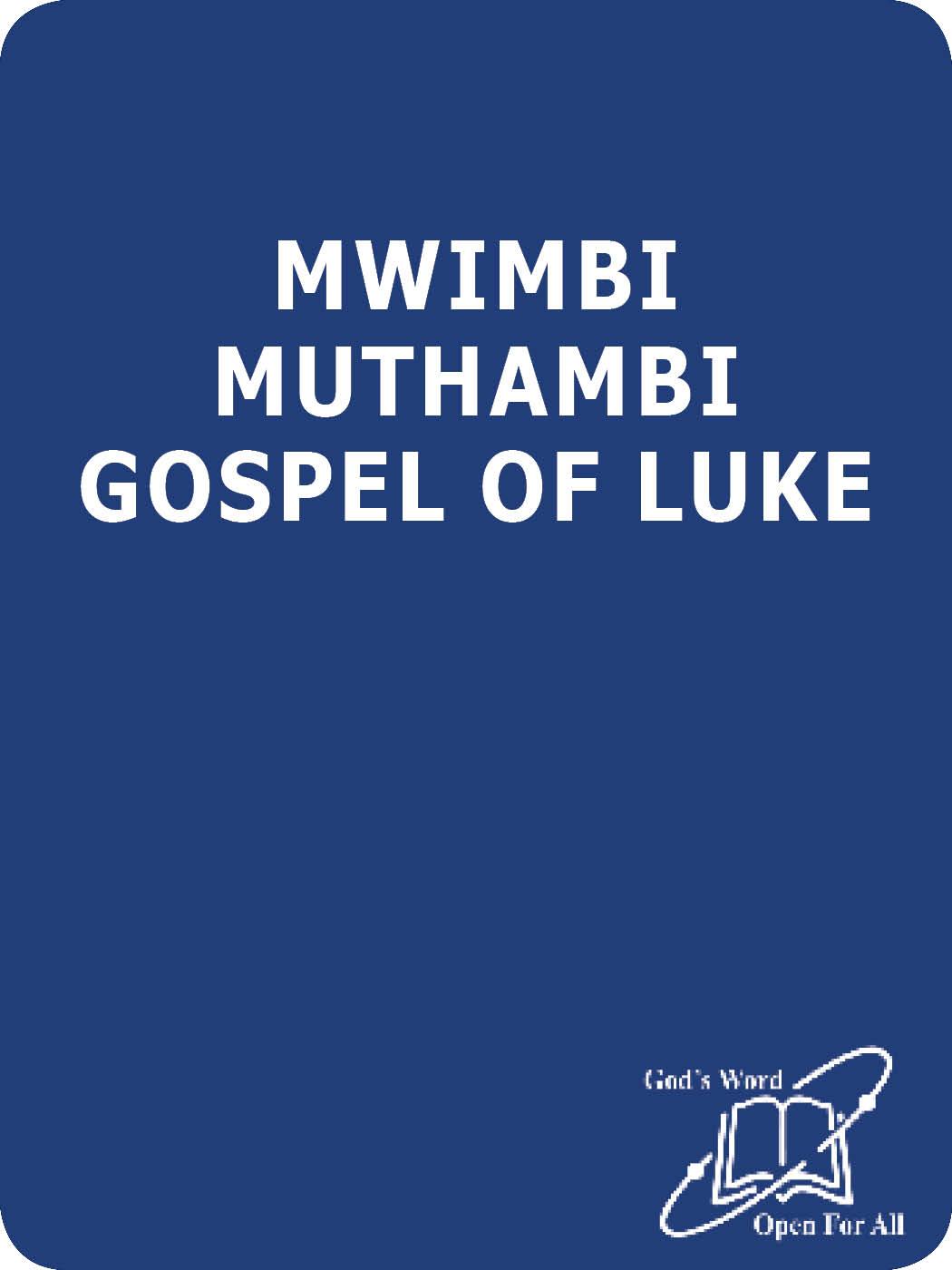 MWIMBI MUTHAMBI GOSPEL OF LUKE