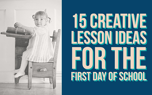 15 creative lesson ideas for the first day of school