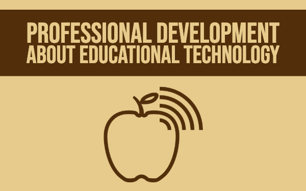 Professional development about educational technology