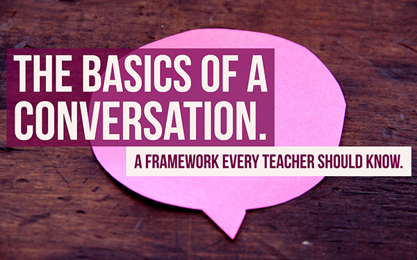The basics of a conversation  A framework every teacher should know