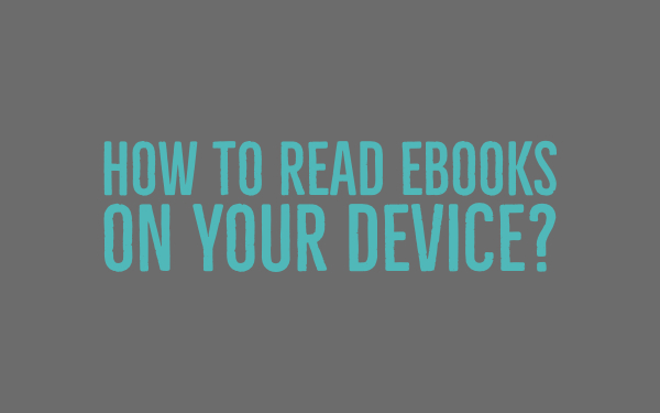 How to read an ebook on your device?
