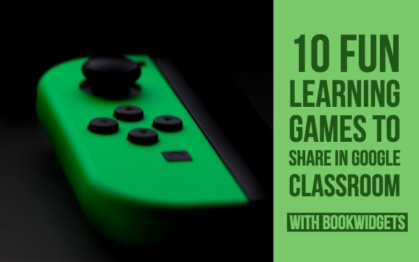 Gamify Your Google Classroom With These 10 Fun Bookwidgets