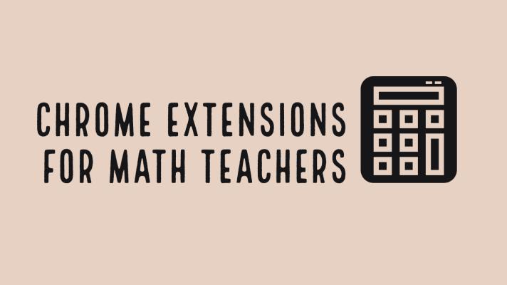 Chrome extension for math teachers