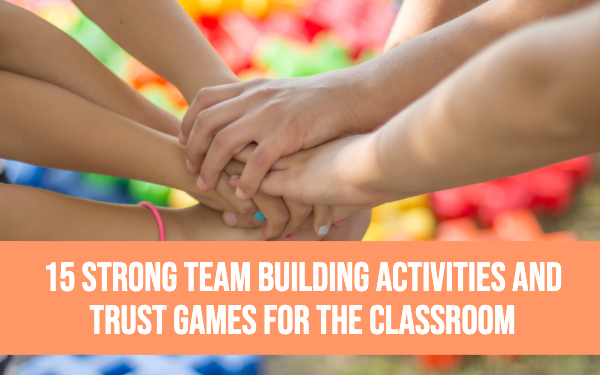 15 Fun Team Building Activities And Trust Games For The Classroom Bookwidgets
