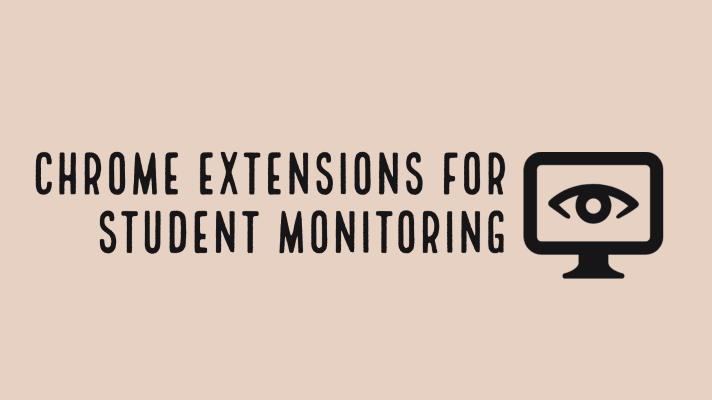 Chrome extensions for student monitoring