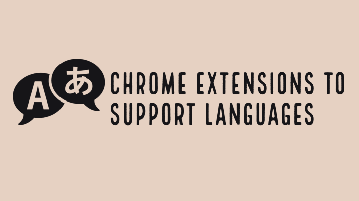 Chrome extensions for teachers and students to support languages