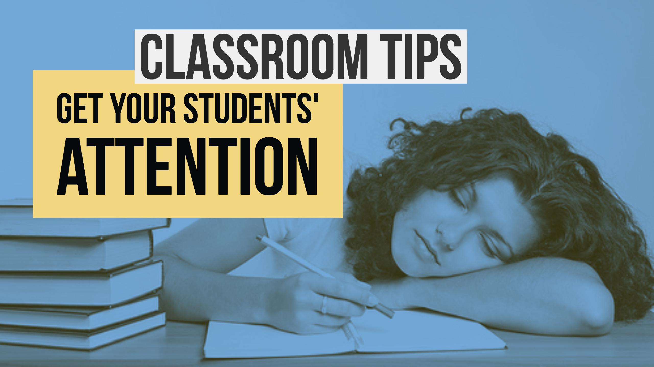 how to get your students' attention: classroom tips