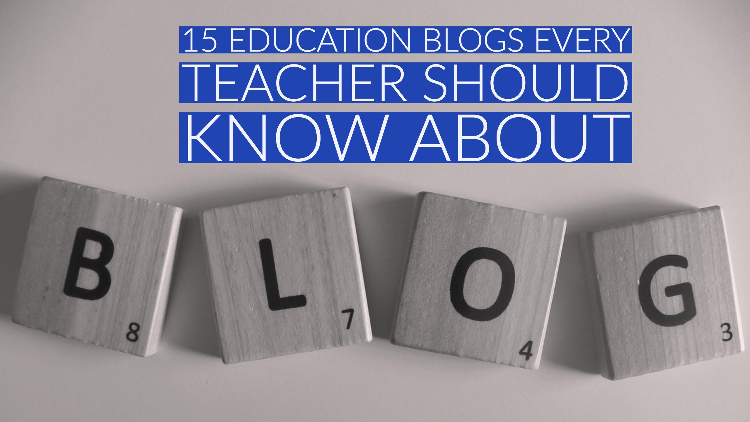 15 education blogs every teacher should know about