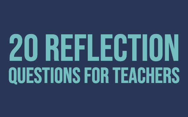 20 reflection questions for teachers