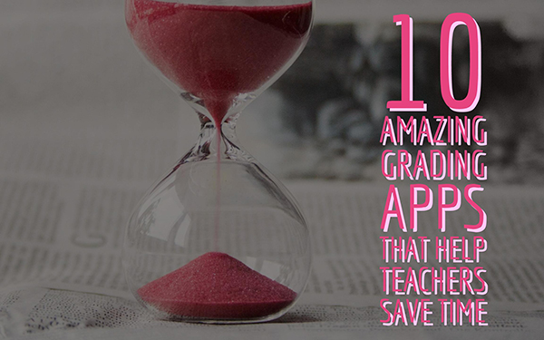 10+ amazing grading apps that help teachers save time