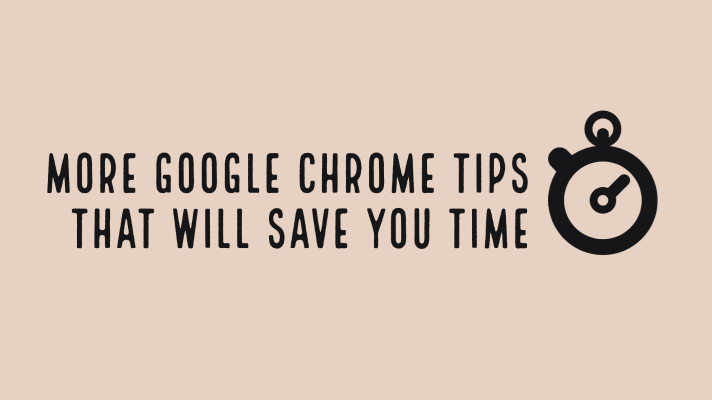 More Google Chrome teacher tips that will save you time