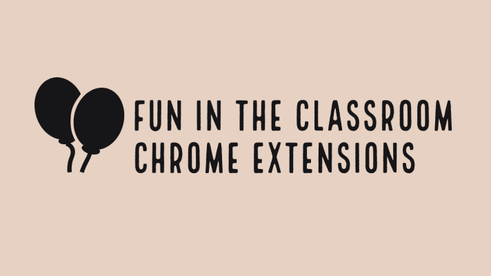 Fun in the classroom chrome extensions for teachers