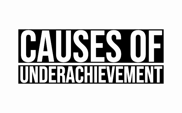 Causes of underachievement
