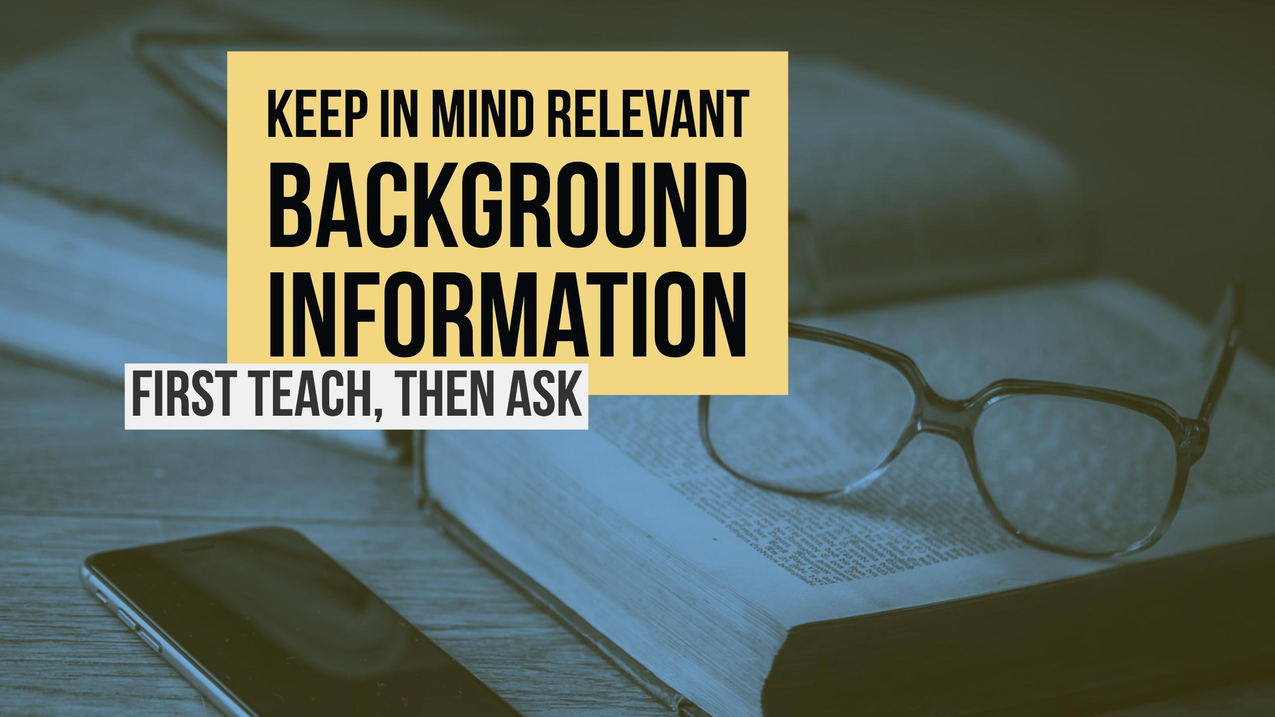 education: keep in mind relevant background information