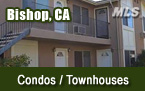 Bishop CA Condos and Townhouses for Sale