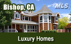 Bishop CA Luxury Homes for Sale