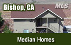 Bishop CA Median Homes for Sale