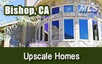 Bishop CA Upscale Homes for Sale
