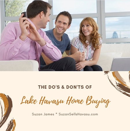 "Buying a home can feel overwhelming sometimes. Follows these ""do's and don'ts"" of Lake Havasu home buying to make the process run more smoothly."