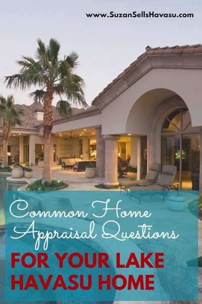 What is an appraisal? Why do I need one? Who is it for? These are just a few of the common home appraisal questions heard when buying a Lake Havasu home.
