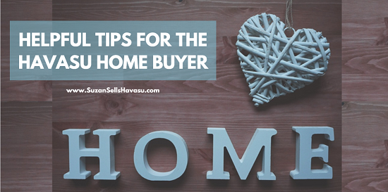 Keep these helpful tips for the Havasu Home Buyer in mind and you'll be a happy homeowner before you know it.
