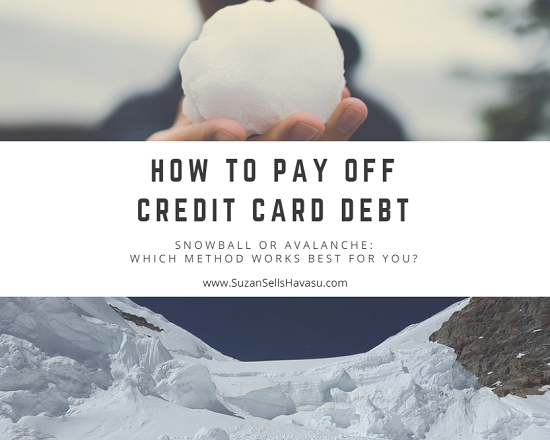 Paying off/down credit card debt is key to increasing your credit score, which is important when you want to buy a Lake Havasu home. Which method would you use to do so? The snowball method or the avalanche method?