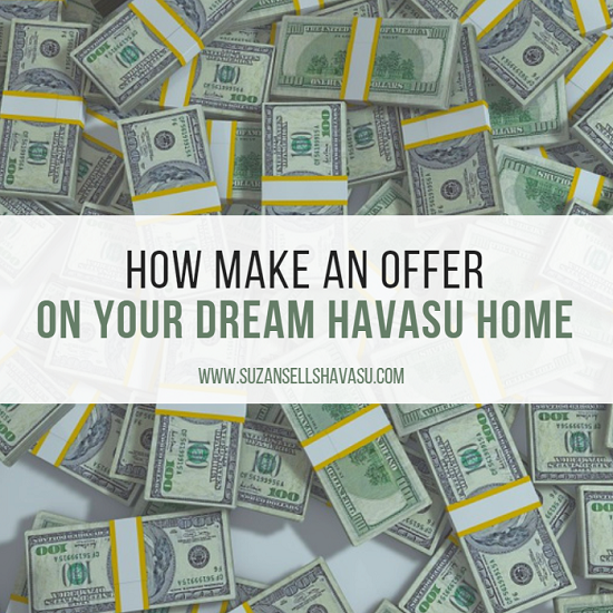 Learn how to successfully make an offer on your Havasu dream home by utilizing your agent's knowledge and including a personal letter of appeal.