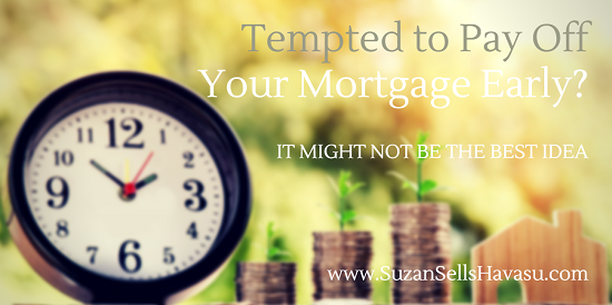 If you can afford it, pay off your mortgage early. Appears to be sound financial advice, right? Hold on a second. It might not be the best thing for you to do at the moment.